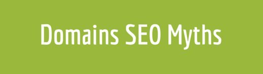 Domains SEO Myths