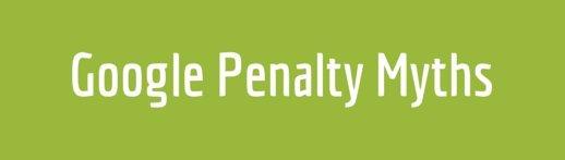Google Penalty Myths