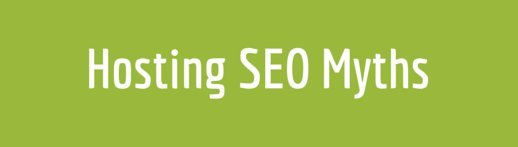 Hosing SEO Myths