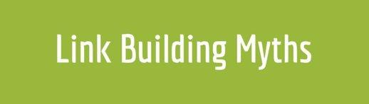 Link Building Myths