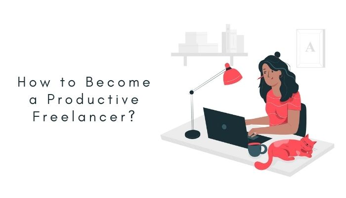 How to Become a Productive Freelancer