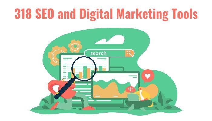 318 SEO and Digital Marketing Tools – 2021