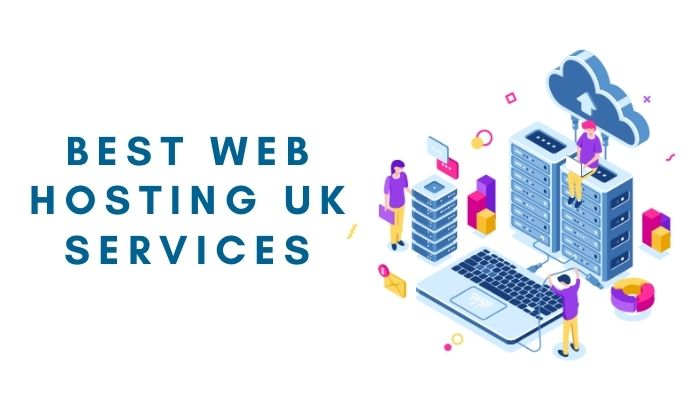 12 Best Web Hosting UK Services in 2021 – Our Top Picks