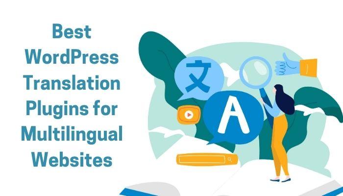 14 Best WordPress Translation Plugins for Multilingual Websites in 2021