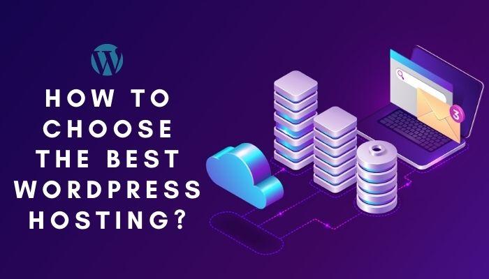 How to Choose the Best WordPress Hosting in 2021