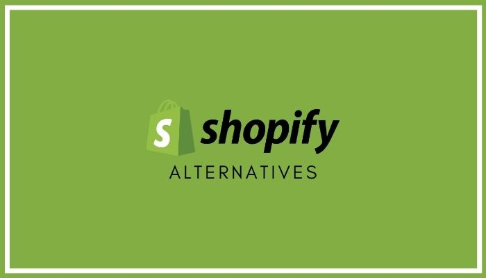 Top 10 Absolute Best Shopify Alternatives Compared