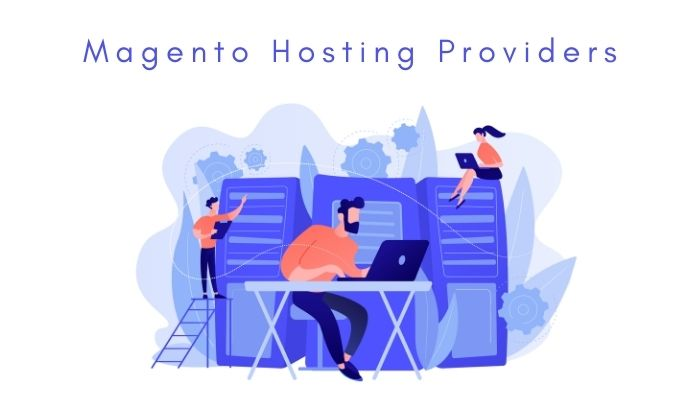 7 Best Magento Hosting Providers 2021
