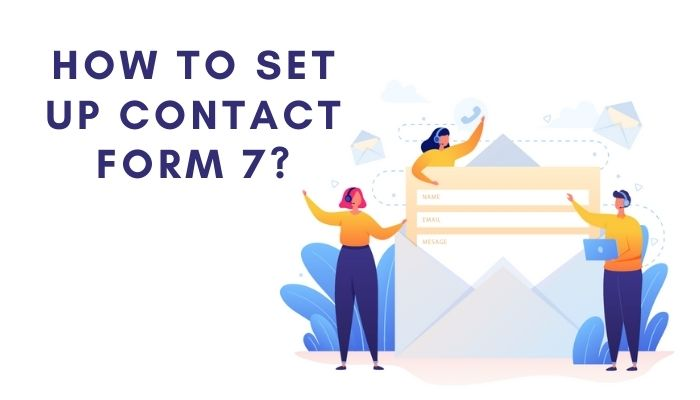 How to Set Up Contact Form 7 (For Beginners)