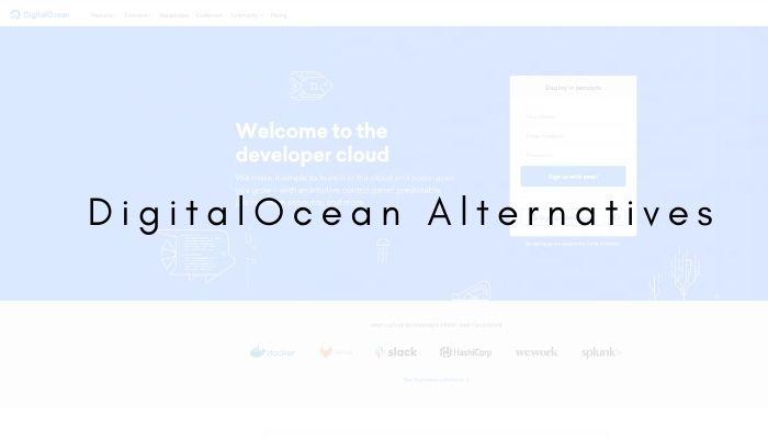 DigitalOcean Alternatives – Best Competitors in December 2021