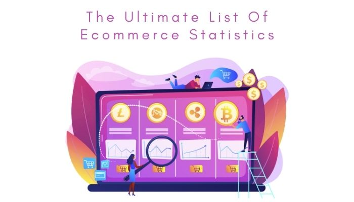 The Ultimate List Of Ecommerce Statistics In 2021