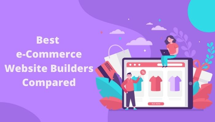Best E-commerce Website Builders Compared – 2021
