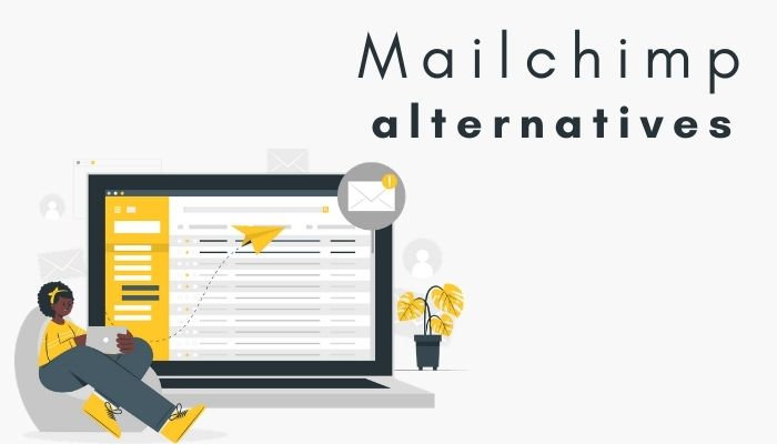 Best Mailchimp Alternatives to Save Money and Time in 2021
