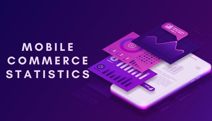 Mobile Commerce Statistics 2021: Insights from Trending Stats