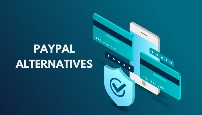 The Best 12 PayPal Alternatives: Top Solutions Reviewed