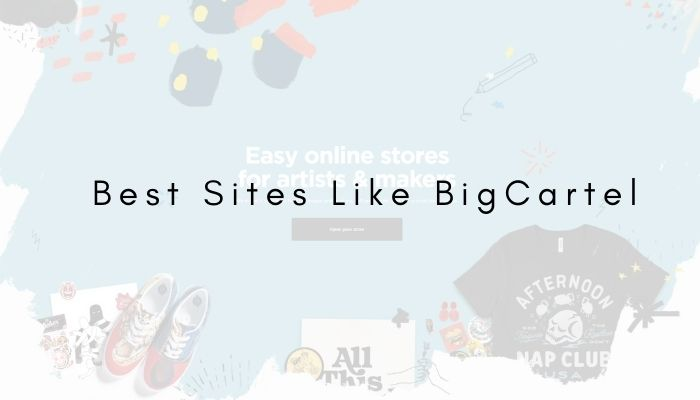 The Best Sites Like BigCartel: What Else is Out There?