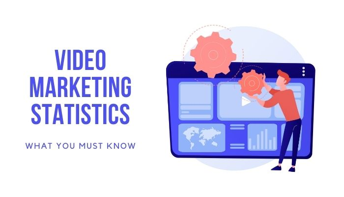 Video Marketing Statistics: What You Must Know for 2021
