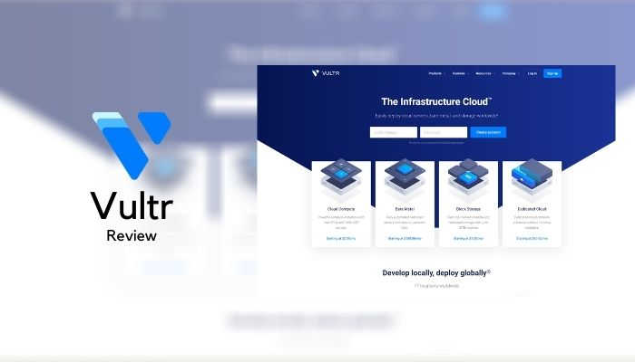 Vultr Review 2021: Details, Pricing, & Features