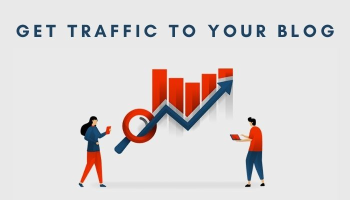 Get Traffic To Your Blog in 2021