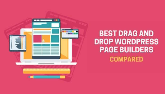 6 Best Drag and Drop WordPress Page Builders Compared (2021)