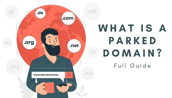 What Is A Parked Domain? – Guide To Parked Domain Names