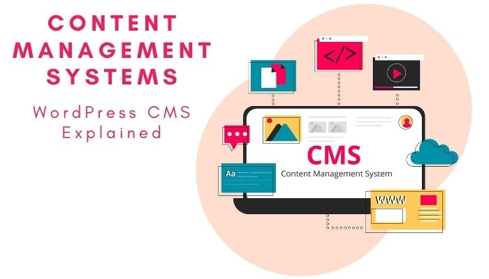 Content Management Systems – WordPress CMS Explained